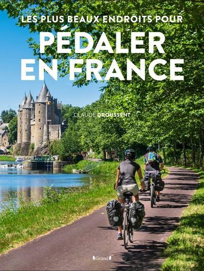Les plus beaux endroits pour pédaler en France
