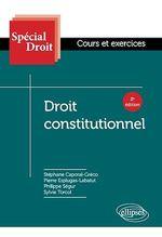 Spécial Droit ; droit constitutionnel ; cours et exercices (2e édition)  - Pierre Esplugas - Philippe Segur - Stephane Caporal-Greco - Sylvie Torcol