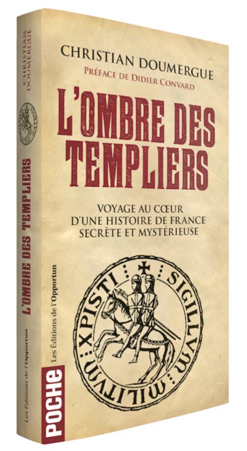 L'ombre des templiers ; voyage au coeur d'une histoire de France secrète et mystérieuse