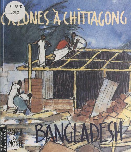 Cyclones à Chittagong : Bangladesh