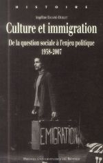 Culture et immigration ; de la question sociale à l'enjeu politique, 1958-2007