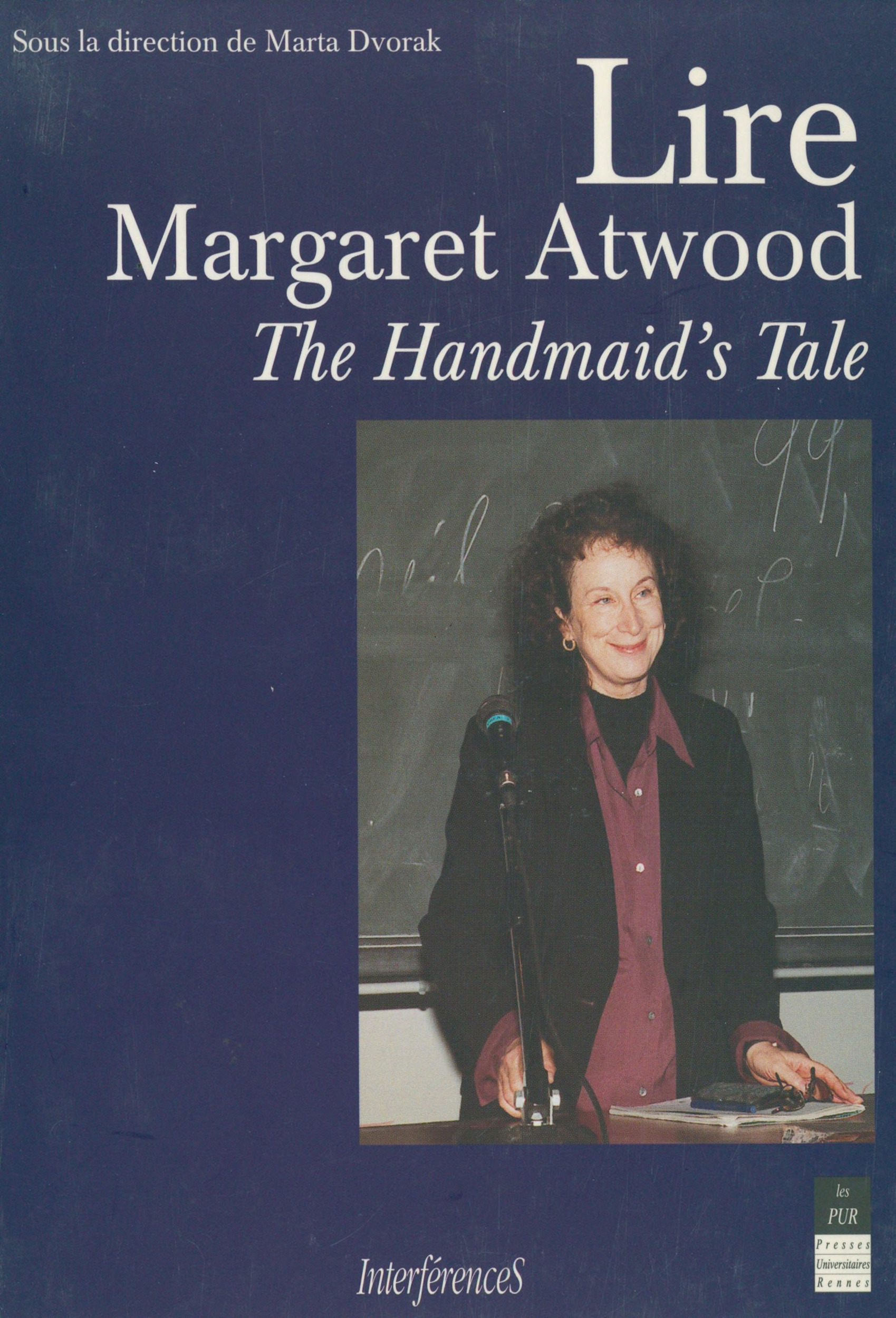 Lire Margaret Atwood ; the handmaid's tale