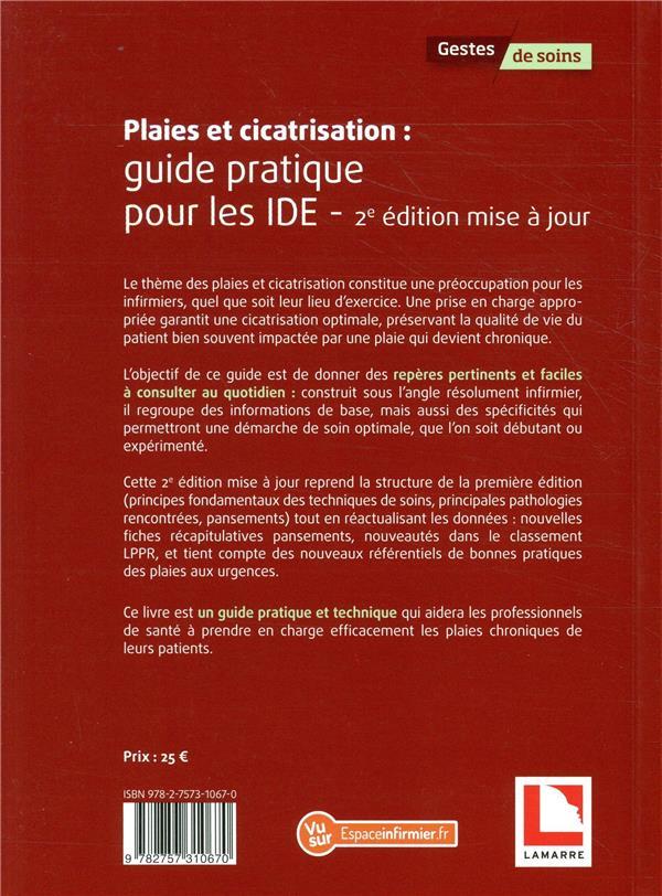 Plaies et cicatrisation: guide pratique pour les ide - de l'evaluation au raisonnement clinique infi
