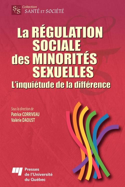La régulation sociale des minorités sexuelles ; l'inquiétude de la différence