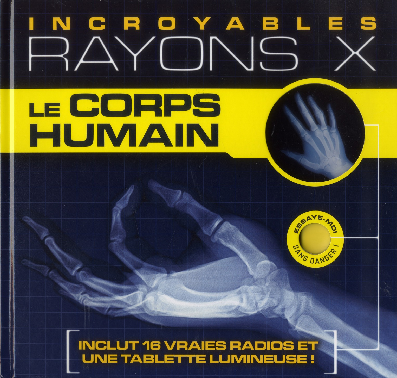 Fabuleux Rayons X ; Le Corps Humain
