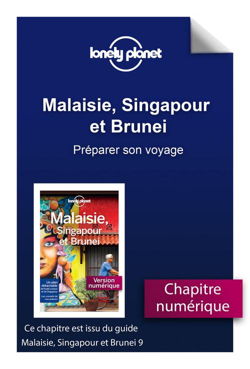 Malaisie, Singapour et Brunei - Préparer son voyage  - Lonely Planet Fr