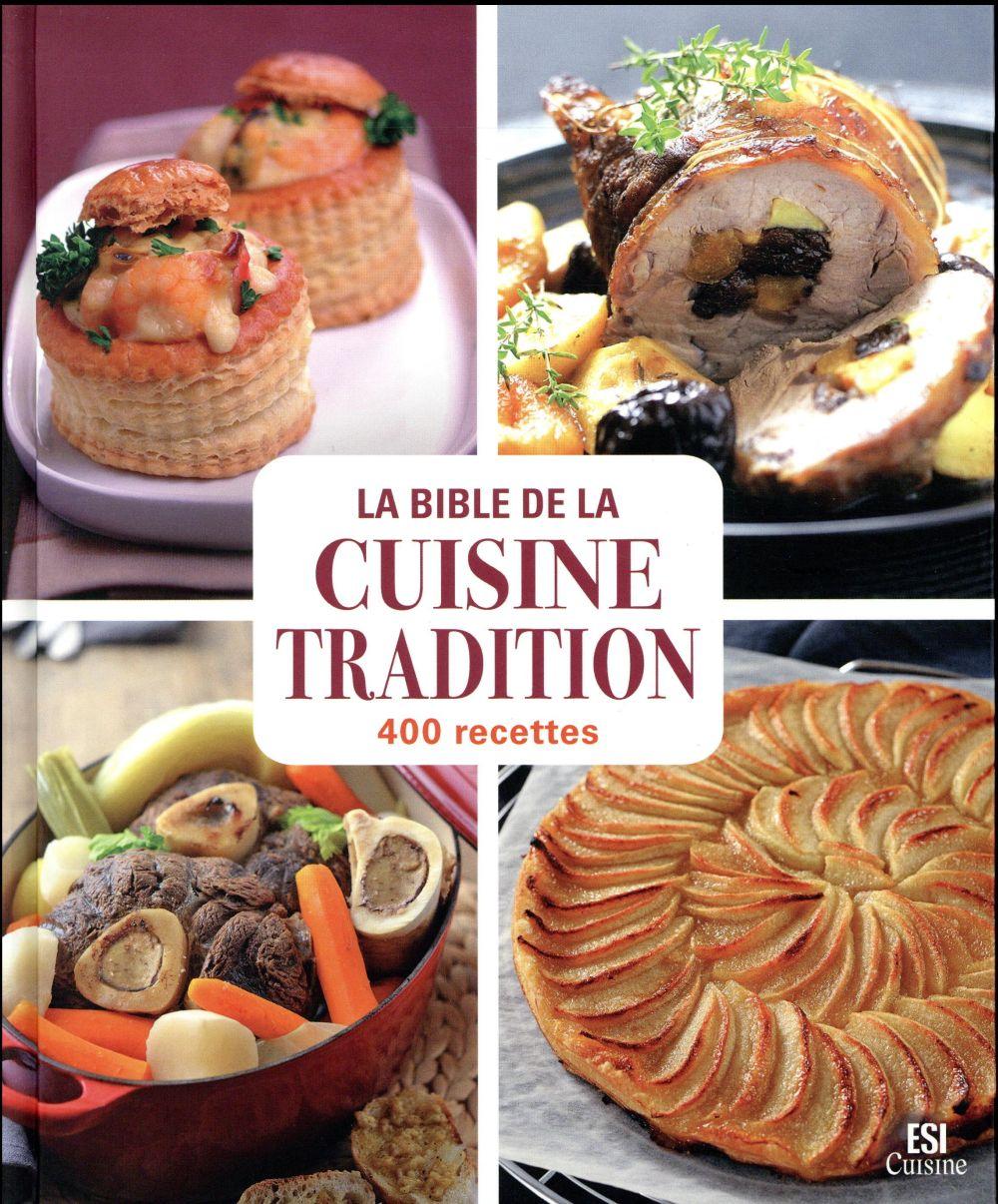 La bible de la cuisine tradition en 400 recettes