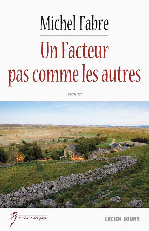 Un facteur pas comme les autres  - Michel Fabre