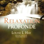 Vente AudioBook : Relaxation profonde  - Louise L. Hay