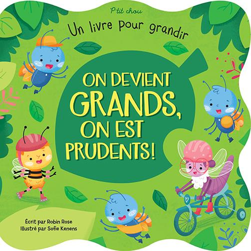 On devient grands, on est prudents !