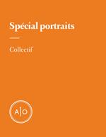 Vente Livre Numérique : Spécial portraits  - Serge Bouchard - Véronique Côté - Marie-Claire Blais - David Altmejd - Sylvie Drapeau - Émi - Alain Farah - Geneviève Pettersen