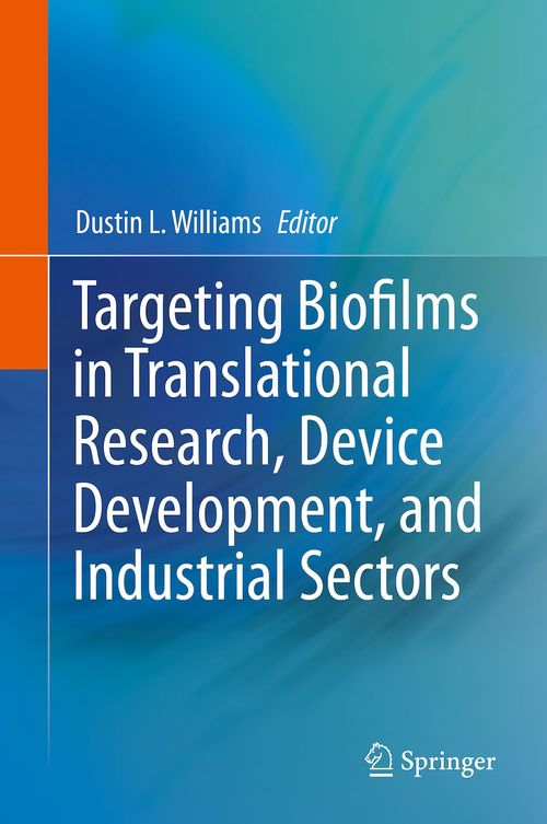 Targeting Biofilms in Translational Research, Device Development, and Industrial Sectors