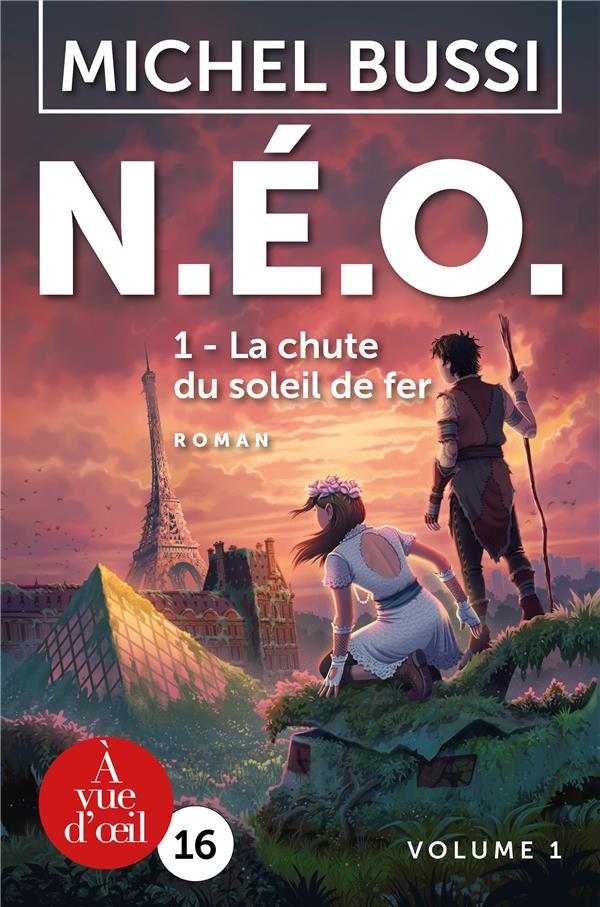 N.E.O. t.1 ; la chute du soleil de fer