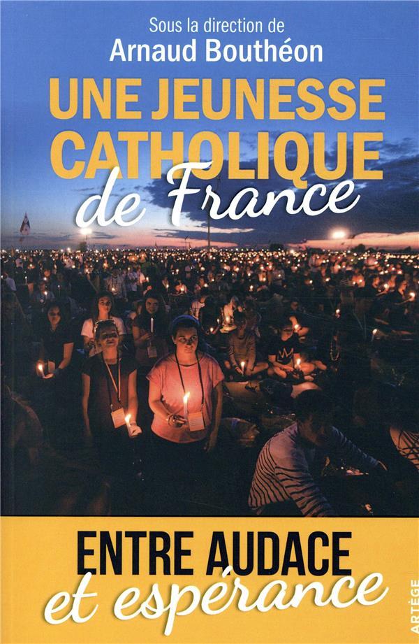 Une jeunesse catholique de France ; entre audace et espérance