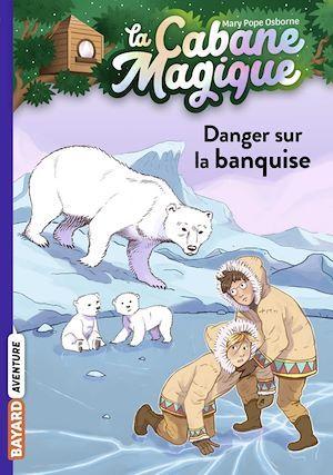 La cabane magique T.15 ; danger sur la banquise