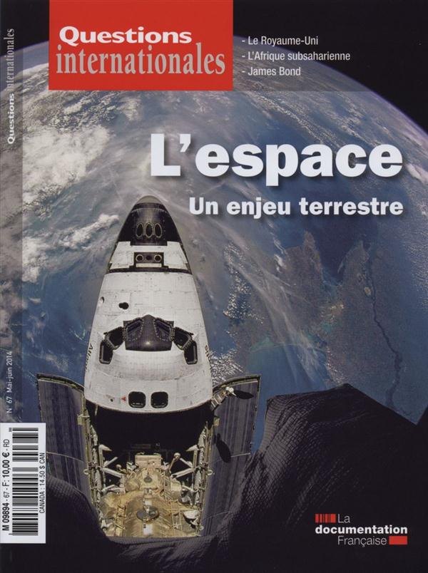 Revue questions internationales t.67; l'espace, un enjeu terrestre