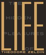 Vente Livre Numérique : The Hidden Pleasures of Life  - Theodore Zeldin