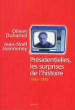 Vente EBooks : Présidentielles. Les surprises de l'histoire (1965-1995)  - Jean-noel Jeanneney - Olivier Duhamel