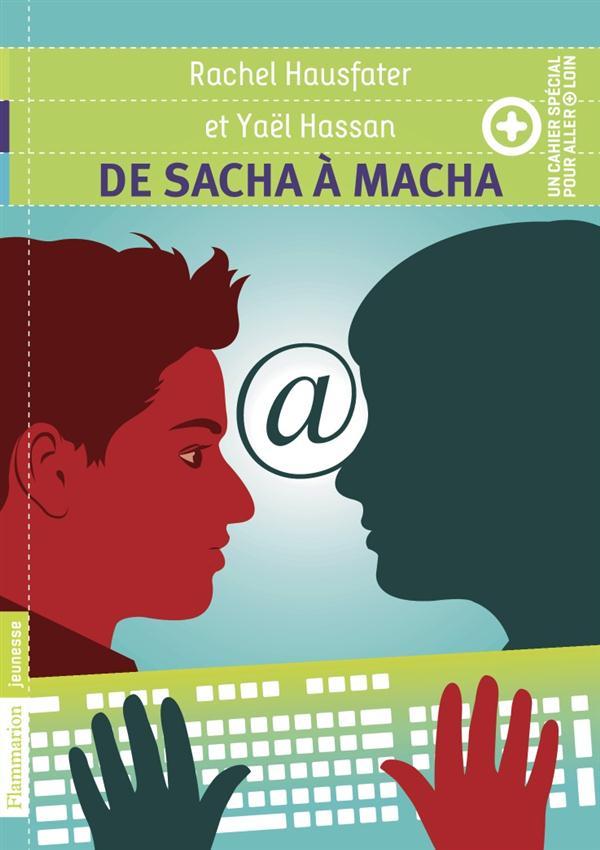 De Sacha à Macha + un cahier special pour aller plus loin