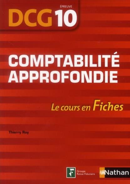 Comptabilite Approfondie ; Dcg ; Epreuve 10 ; Le Cours En Fiches (Edition 2012)