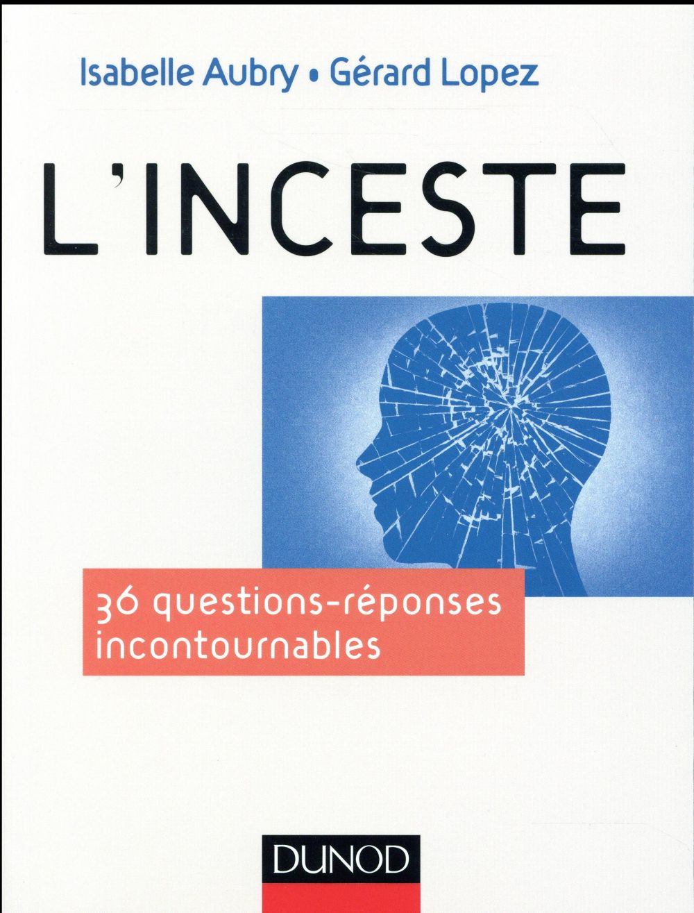 L'inceste ; 40 questions incontournables