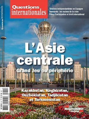 Revue questions internationales ; l'Asie centrale