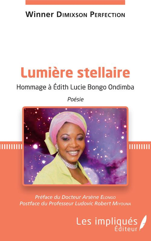 Lumière stellaire ; hommage à Edith Lucie Bongo Ondimba