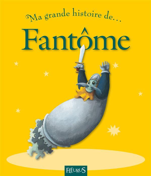 MA TOUTE PREMIERE GRANDE HISTOIRE DE... ; fantôme