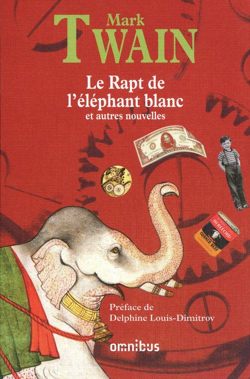 Le rapt de l'éléphant blanc ; et autres nouvelles