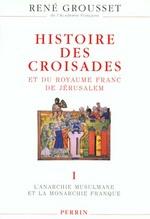 Histoire des croisades t.1