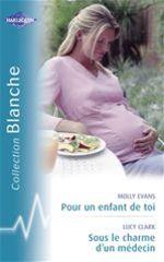 Vente Livre Numérique : Pour un enfant de toi - Sous le charme d'un médecin (Harlequin Blanche)  - Lucy Clark - Molly Evans