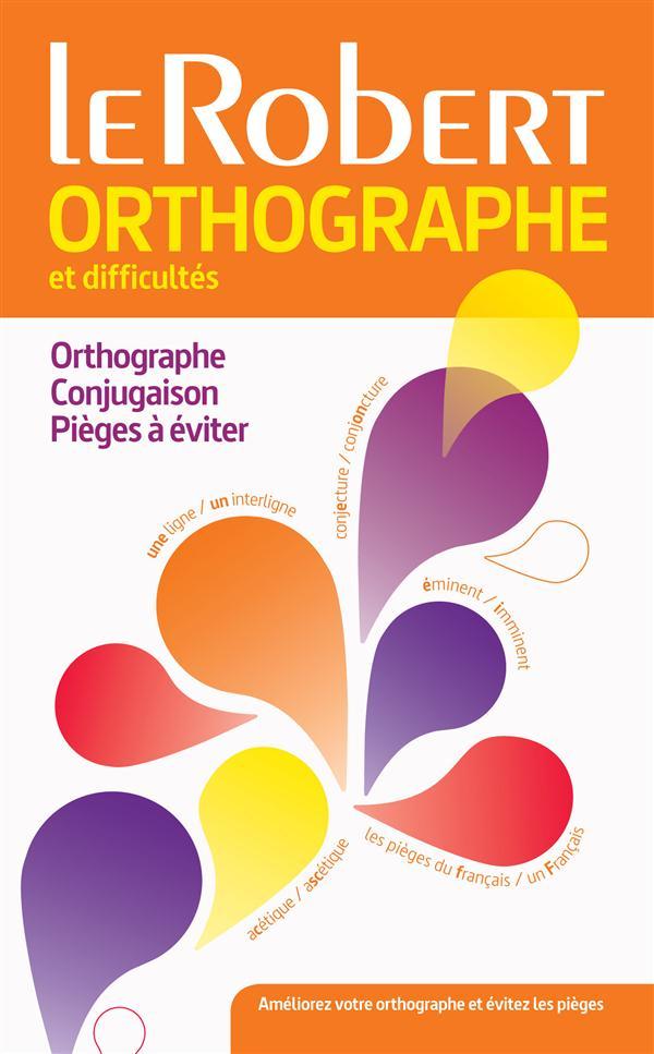 Dictionnaire Le Robert orthographe et difficultés (édition 2015)