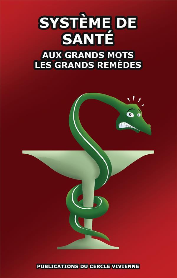 Système de santé ; aux grands mots les grands remèdes