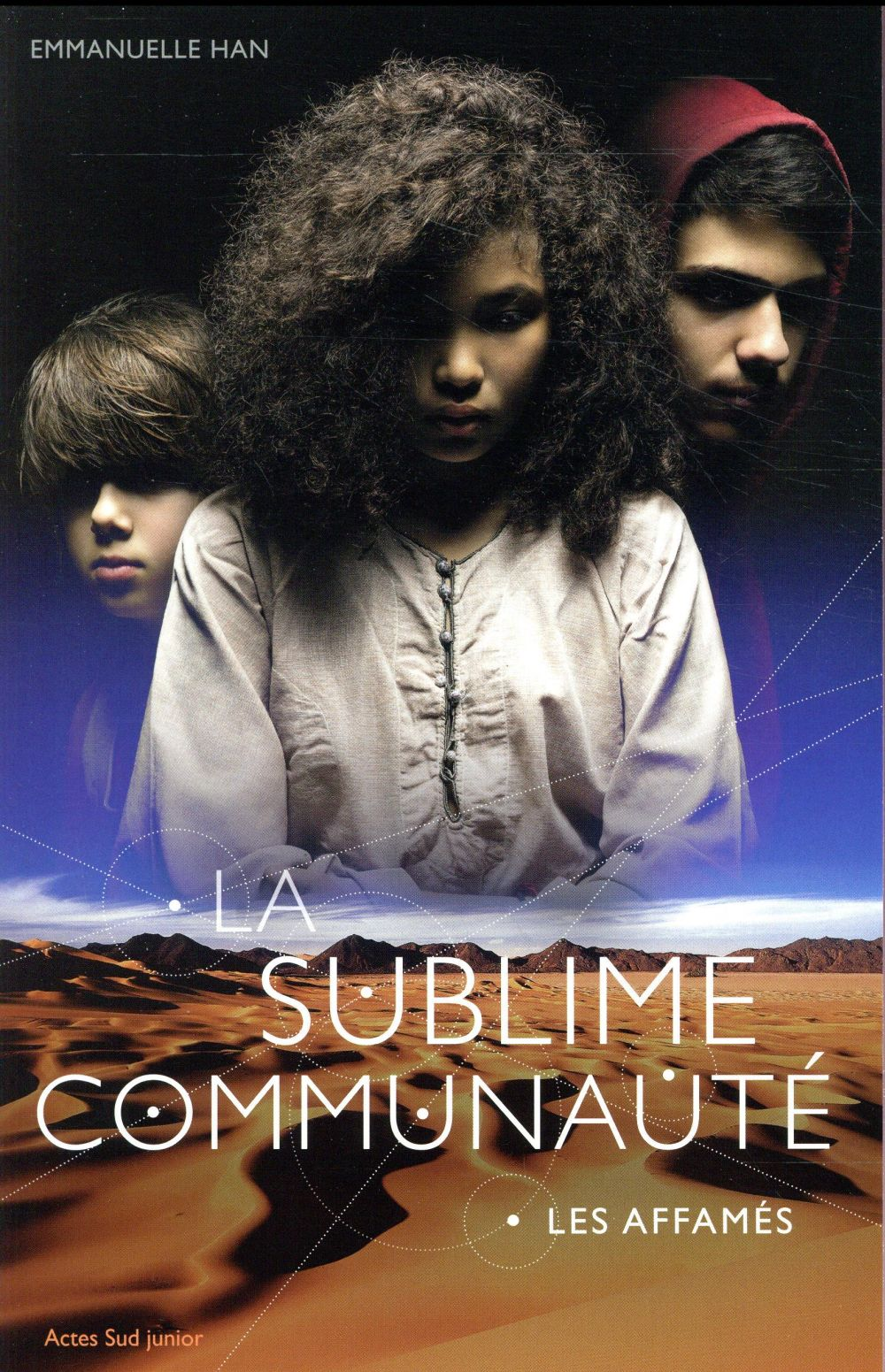La sublime communauté t.1 ; les affamés