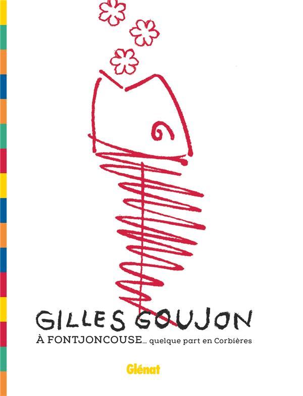Gilles Goujon à Fontjoncouse ; ....quelque part en Corbières