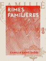 Vente Livre Numérique : Rimes familières  - Camille Saint-Saens