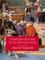 L'Ancien Régime et la Révolution  - Alexis de TOCQUEVILLE - Alexis de Tocqueville - Alexis De Tocqueville