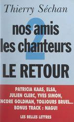 Vente Livre Numérique : Nos amis les chanteurs (2)  - Thierry Séchan