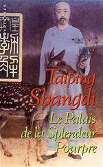 Le Palais de la Splendeur Pourpre  - Taiping Shangdi
