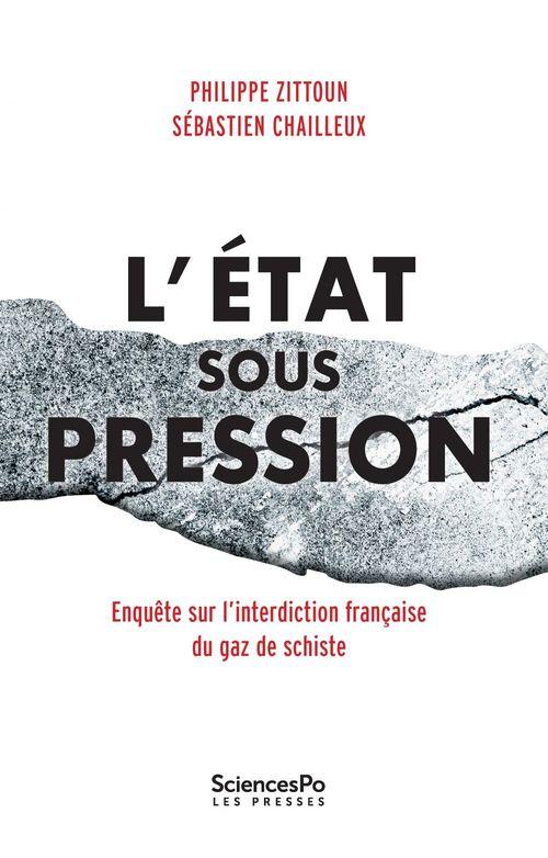 l'état sous pression ; enquête sur l'interdiction française du gaz de schiste