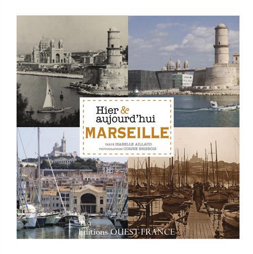Marseille hier et aujourd'hui