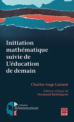 Vente EBooks : Initiation mathématique suivie de L'éducation de demain  - Normand Baillargeon