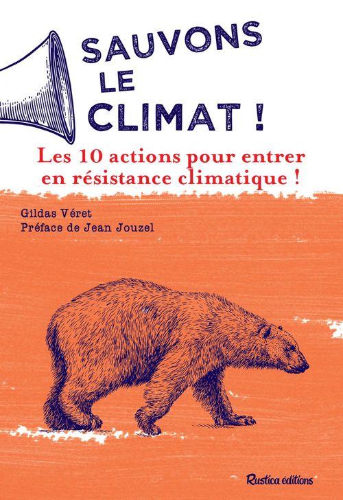 Sauvons le climat ! les 10 actions pour entrer en résistance climatique !
