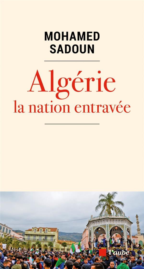 Algérie, la nation entravée