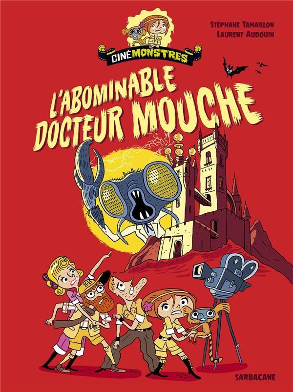 Cinémonstres ; l'abominable docteur mouche