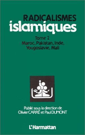 radicalismes islamiques t.2 ; Maroc, Pakistan, Inde, Yougoslavie, Mali