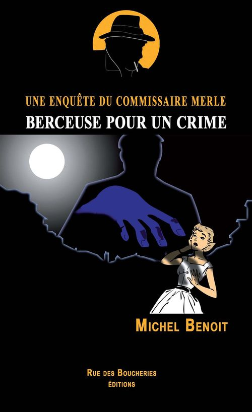 Berceuse pour un crime ; une enquête du commissaire Merle