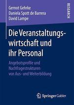 Die Veranstaltungswirtschaft und ihr Personal  - Daniela Spott De Barrera - Gernot Gehrke - David Lampe