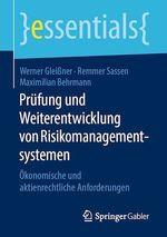 Prüfung und Weiterentwicklung von Risikomanagementsystemen  - Remmer Sassen - Werner Gleißner - Werner Glei?Ner - Maximilian Behrmann