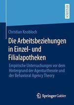Die Arbeitsbeziehungen in Einzel- und Filialapotheken  - Christian Knobloch